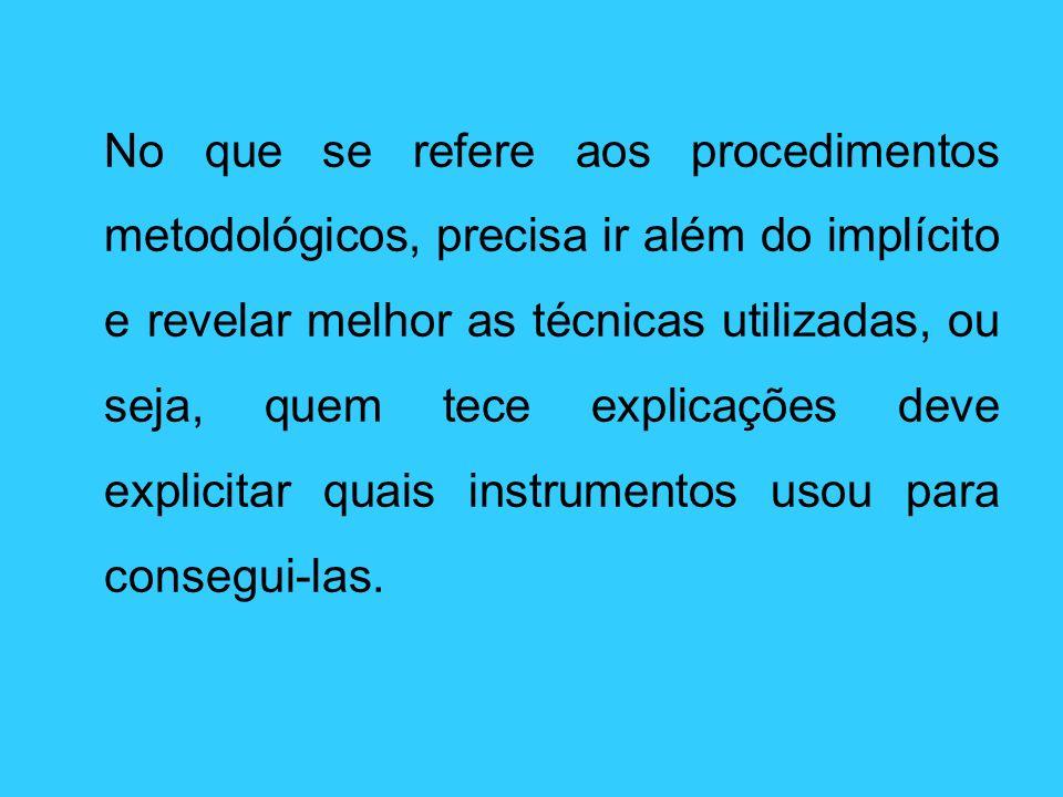Pesquisa segundo a utilização dos resultados Pura: Tem por finalidade aumentar o conhecimento do pesquisador para uma nova tomada de posição.