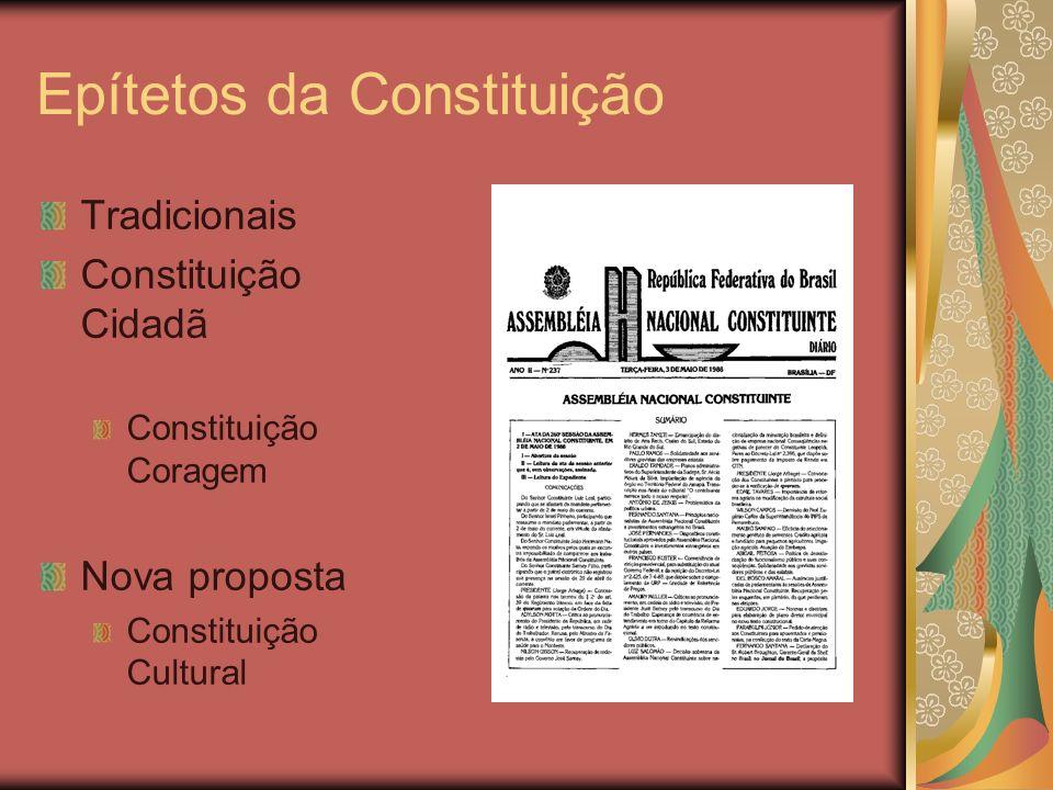 Epítetos da Constituição Tradicionais Constituição Cidadã Constituição Coragem Nova proposta Constituição Cultural