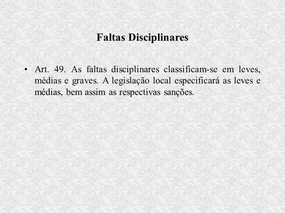 Faltas Disciplinares Art.49. As faltas disciplinares classificam-se em leves, médias e graves.