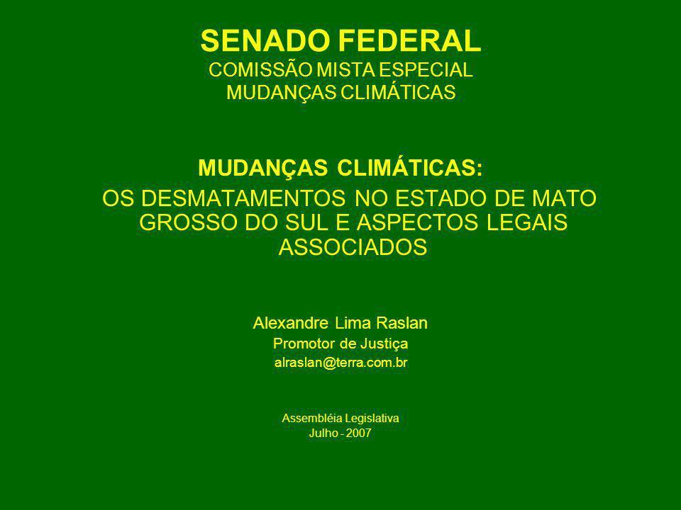 SENADO FEDERAL COMISSÃO MISTA ESPECIAL MUDANÇAS CLIMÁTICAS MUDANÇAS CLIMÁTICAS: OS DESMATAMENTOS NO ESTADO DE MATO GROSSO DO SUL E ASPECTOS LEGAIS ASS