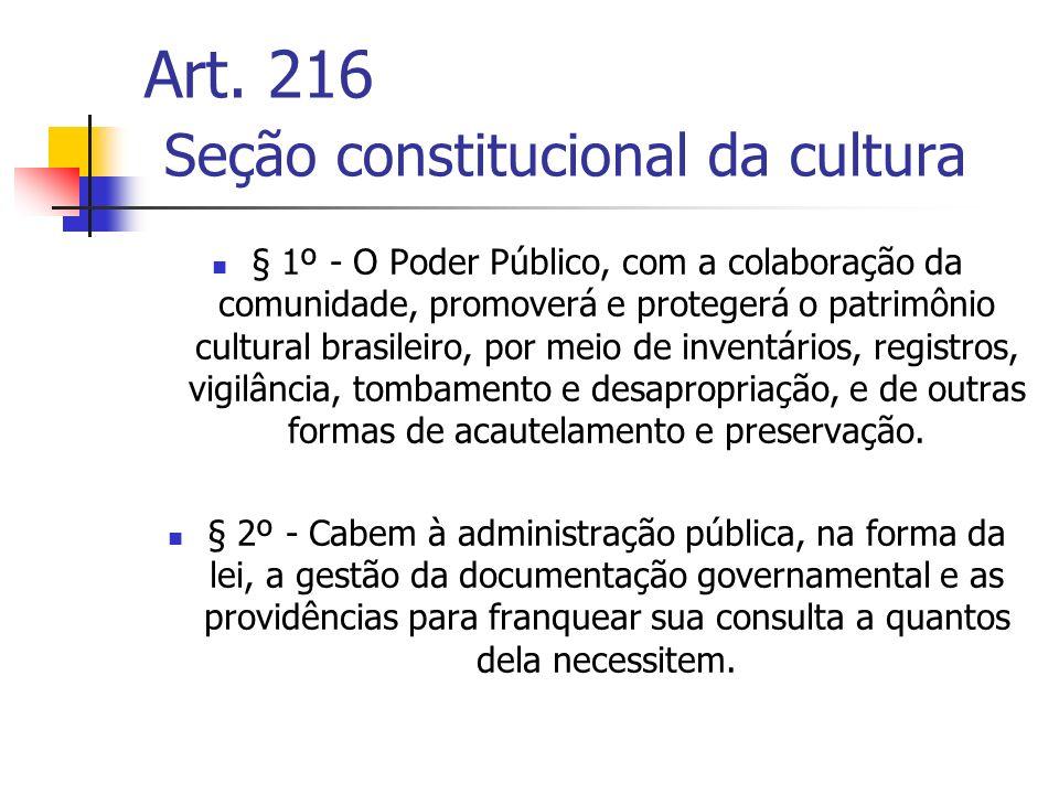 § 1º - O Poder Público, com a colaboração da comunidade, promoverá e protegerá o patrimônio cultural brasileiro, por meio de inventários, registros, v