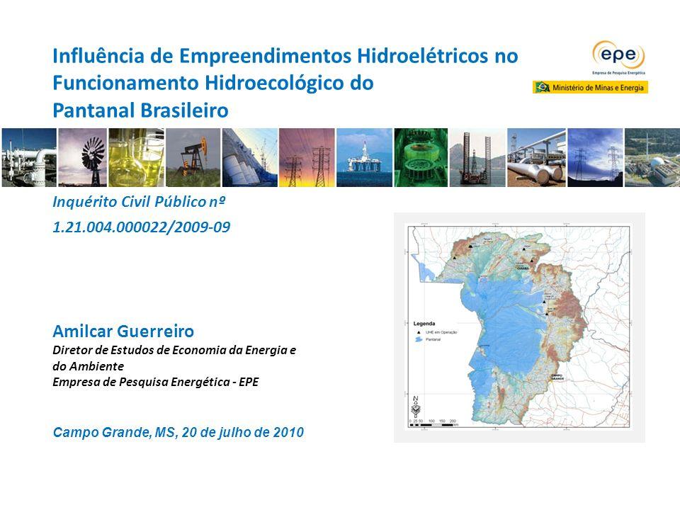 Influência de Empreendimentos Hidroelétricos no Funcionamento Hidroecológico do Pantanal Brasileiro Inquérito Civil Público nº 1.21.004.000022/2009-09