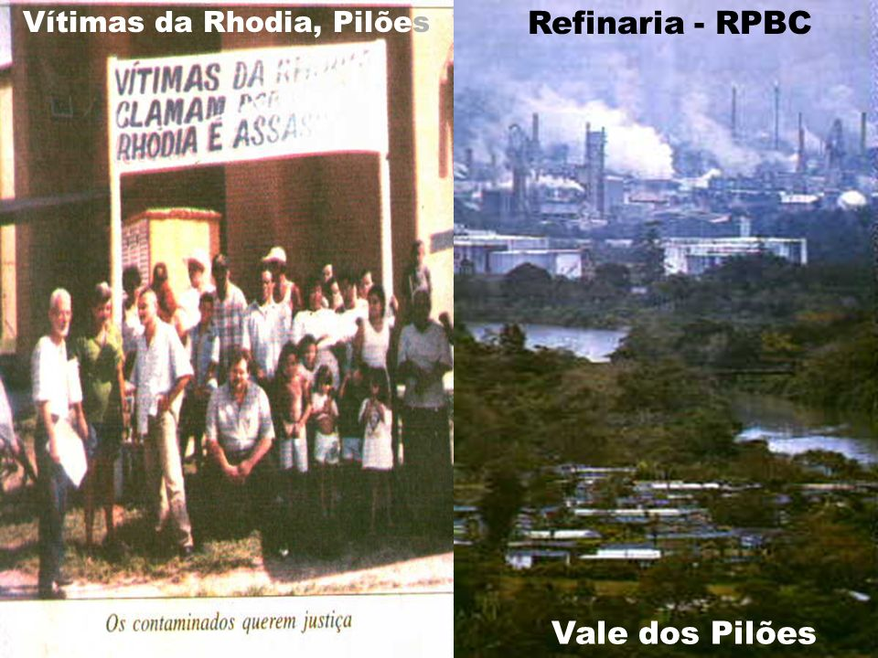 Refinaria - RPBC Vale dos Pilões Vítimas da Rhodia, Pilões