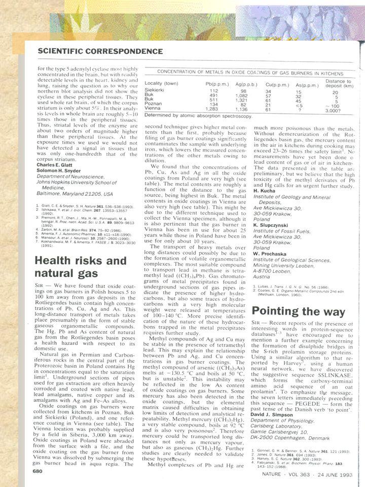 TERMO-CORUMBÁ/2000 EIA, página 7.10: As emissões inorgânicas tóxicas são metais ou seus compostos (arsênio, berílio, cádmio, cromo, cobalto, manganês, mercúrio, níquel e selênio), entretanto, em quantidades que aparecem, nas análises dos gases da exaustão, sob a forma de traços.