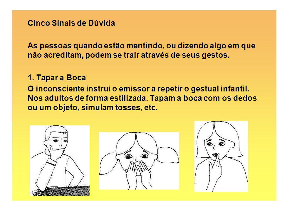 2.Tocar ou coçar o Nariz É uma estilização do gesto de tapar a boca.