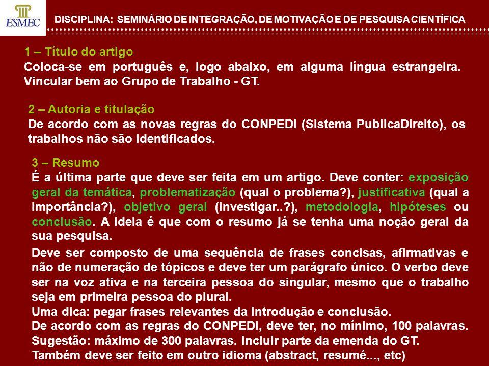 DISCIPLINA: SEMINÁRIO DE INTEGRAÇÃO, DE MOTIVAÇÃO E DE PESQUISA CIENTÍFICA 1 – Título do artigo Coloca-se em português e, logo abaixo, em alguma língu