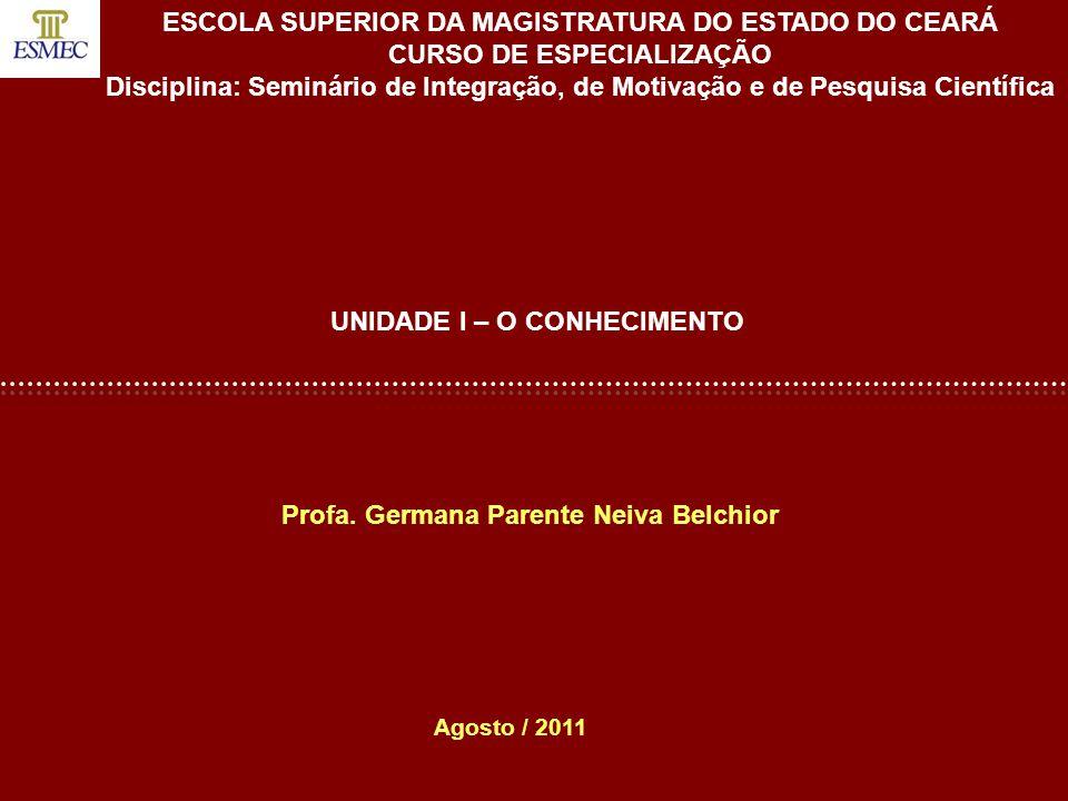 DISCIPLINA: SEMINÁRIO DE INTEGRAÇÃO, DE MOTIVAÇÃO E DE PESQUISA CIENTÍFICA 1.