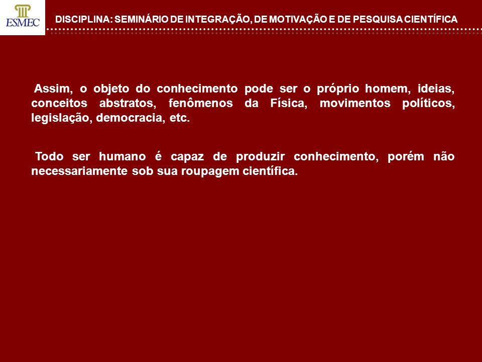DISCIPLINA: SEMINÁRIO DE INTEGRAÇÃO, DE MOTIVAÇÃO E PESQUISA CIENTÍFICA 2.