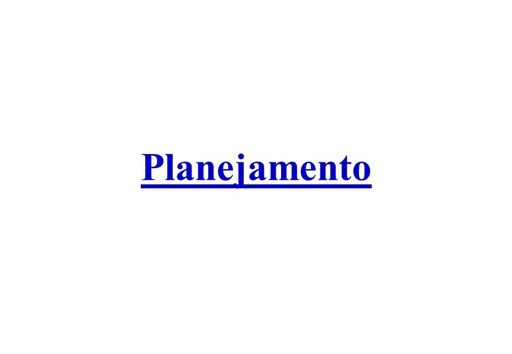 Prof.Sérgio Henrique Barszcz Planejamento O processo de planejamento é inerente à administração.