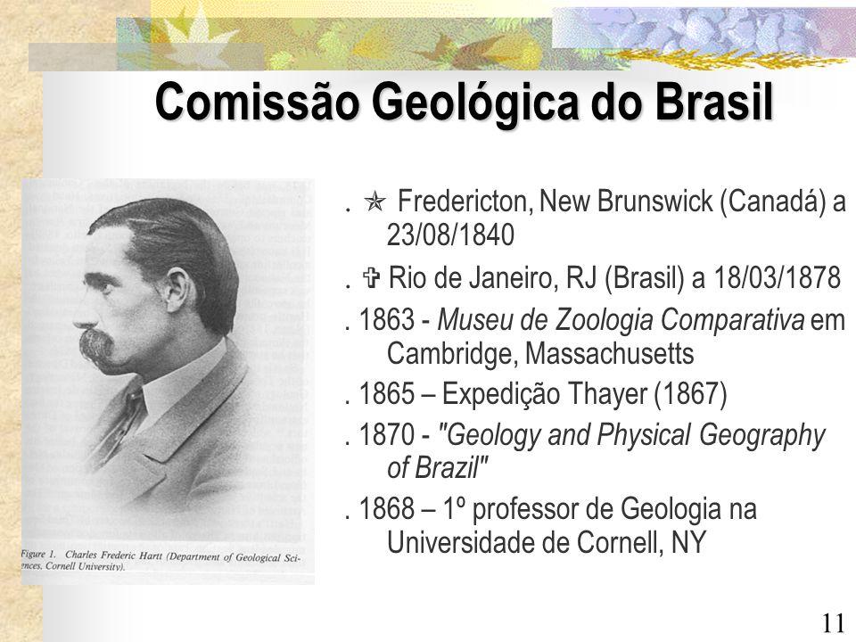 11 Comissão Geológica do Brasil. Fredericton, New Brunswick (Canadá) a 23/08/1840. Rio de Janeiro, RJ (Brasil) a 18/03/1878. 1863 - Museu de Zoologia