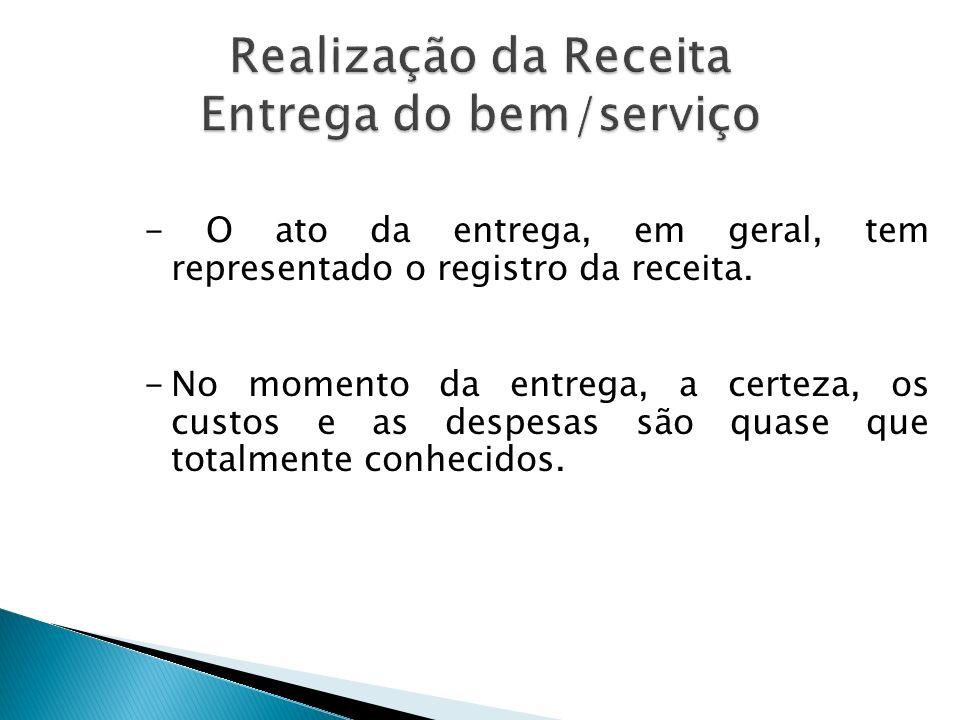 - Normalmente envolvem serviços - O montante da receita é determinado por contrato ou acordo.