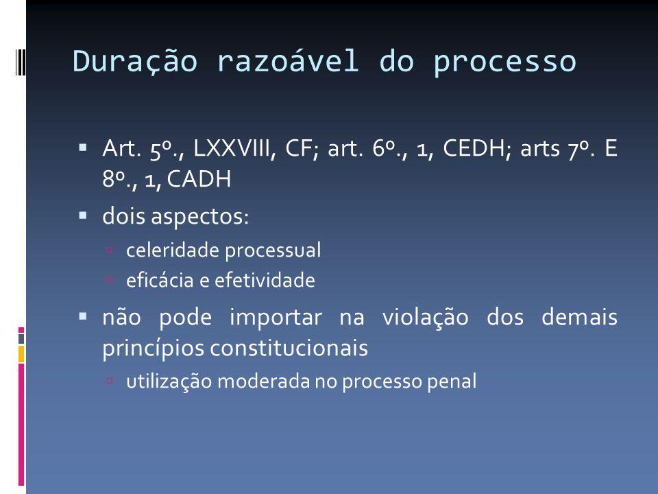 Duração razoável do processo Art. 5º., LXXVIII, CF; art. 6º., 1, CEDH; arts 7º. E 8º., 1, CADH dois aspectos: celeridade processual eficácia e efetivi