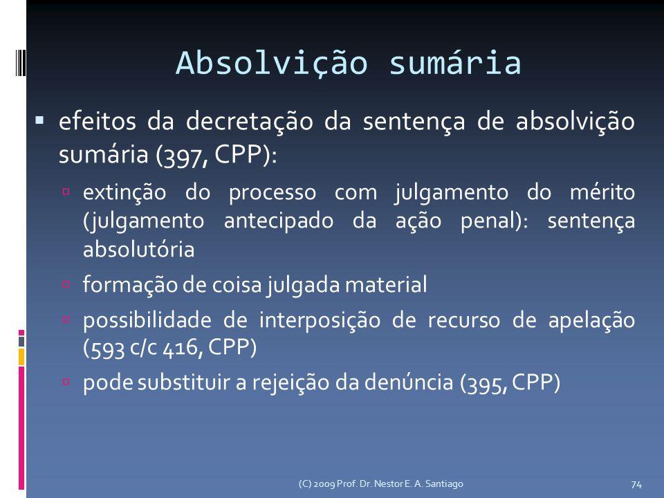 Absolvição sumária efeitos da decretação da sentença de absolvição sumária (397, CPP): extinção do processo com julgamento do mérito (julgamento antec