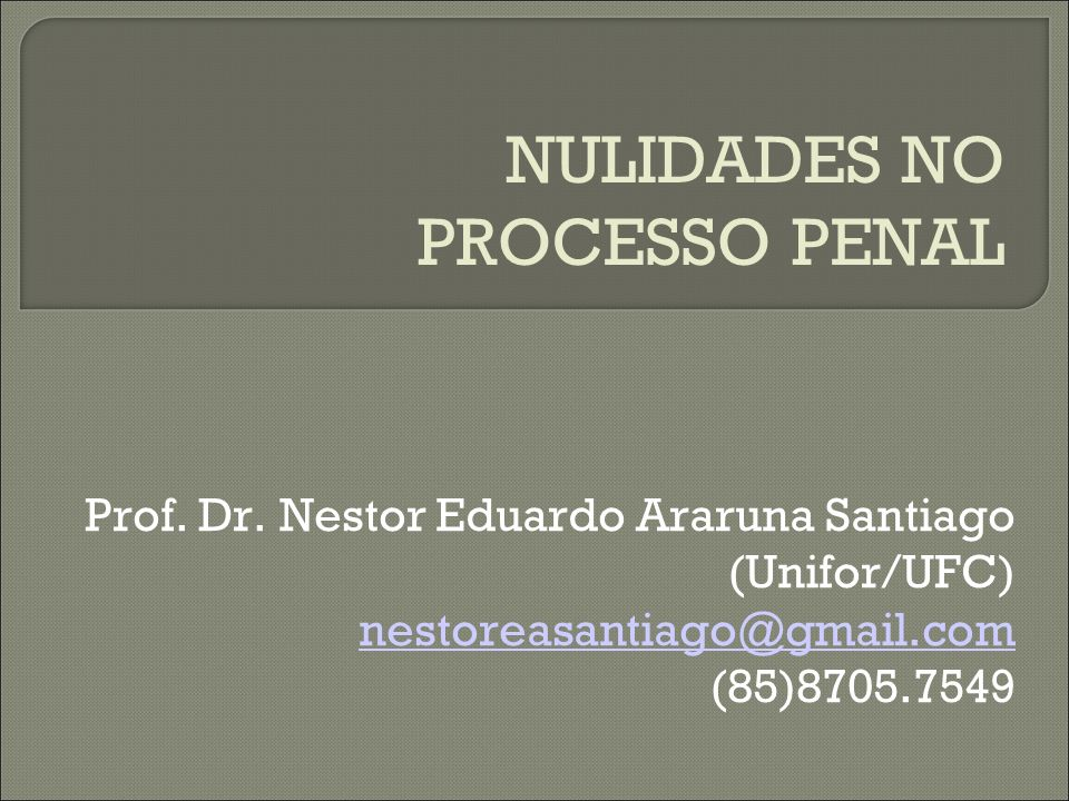 NULIDADES NO PROCESSO PENAL Prof. Dr.