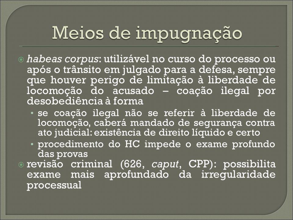 habeas corpus: utilizável no curso do processo ou após o trânsito em julgado para a defesa, sempre que houver perigo de limitação à liberdade de locom
