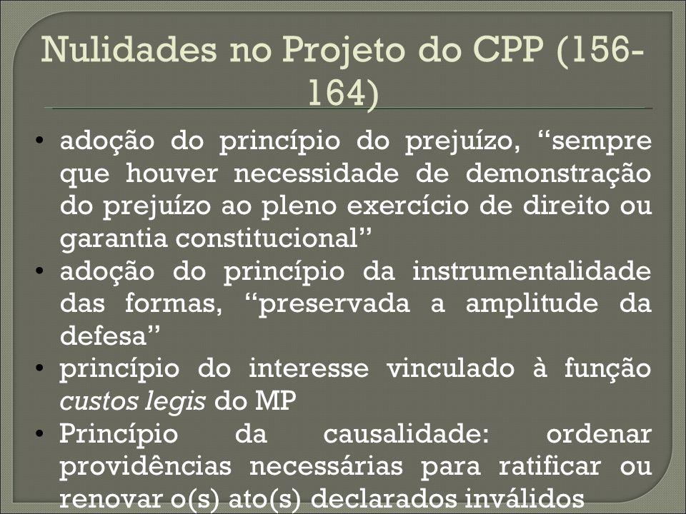 Nulidades no Projeto do CPP (156- 164) adoção do princípio do prejuízo, sempre que houver necessidade de demonstração do prejuízo ao pleno exercício d