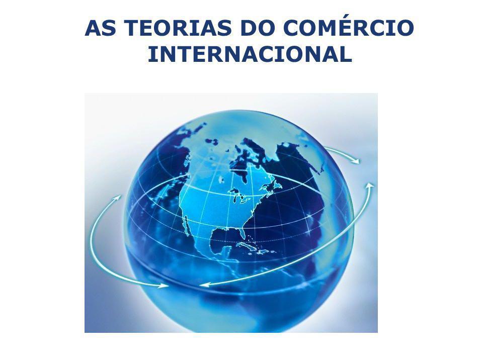 INTRODUÇÃO As teorias buscam demonstrar o porquê da existência do comércio e quais os seus benefícios reais e seus custos para o crescimento econômico da região.