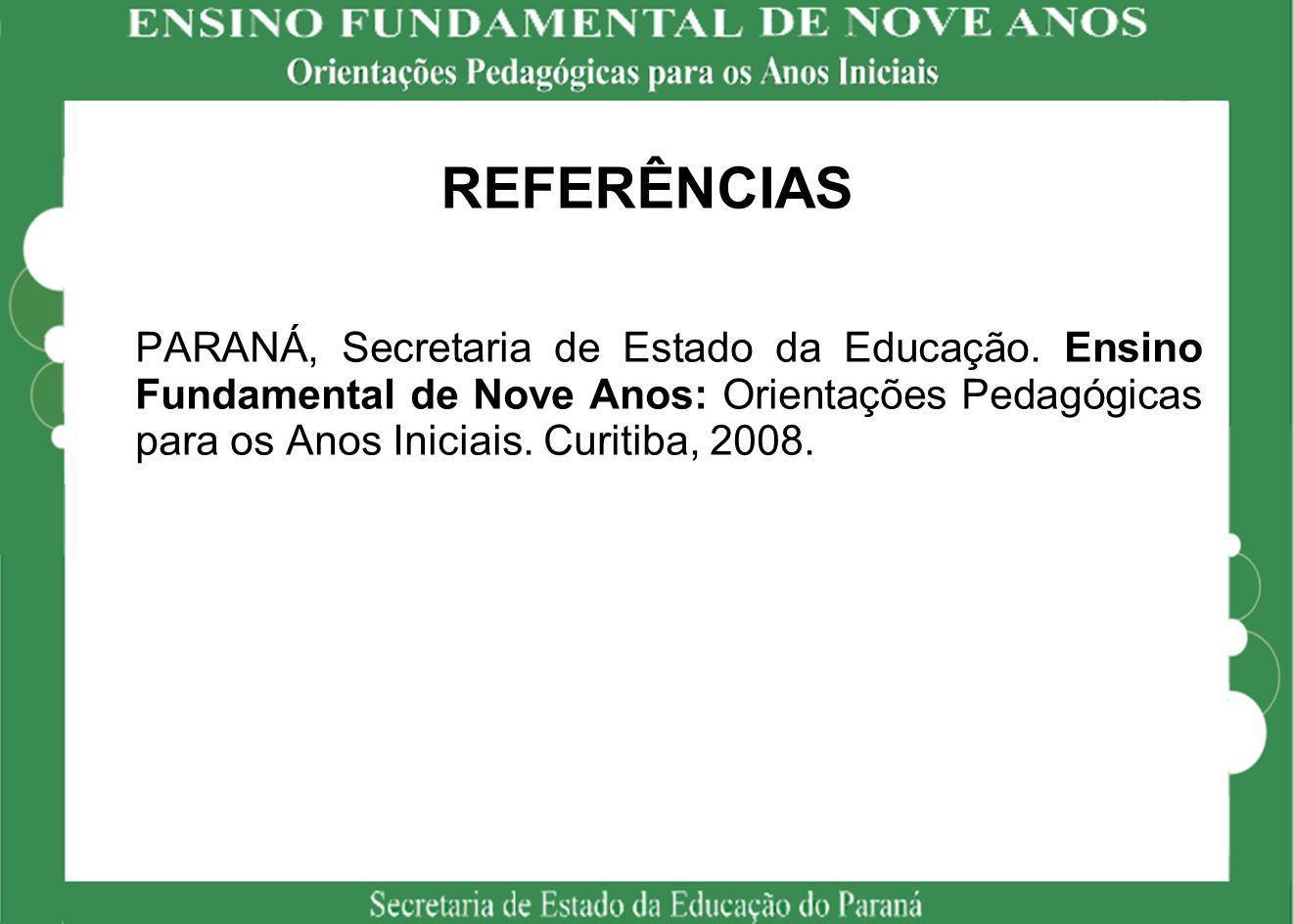REFERÊNCIAS PARANÁ, Secretaria de Estado da Educação.