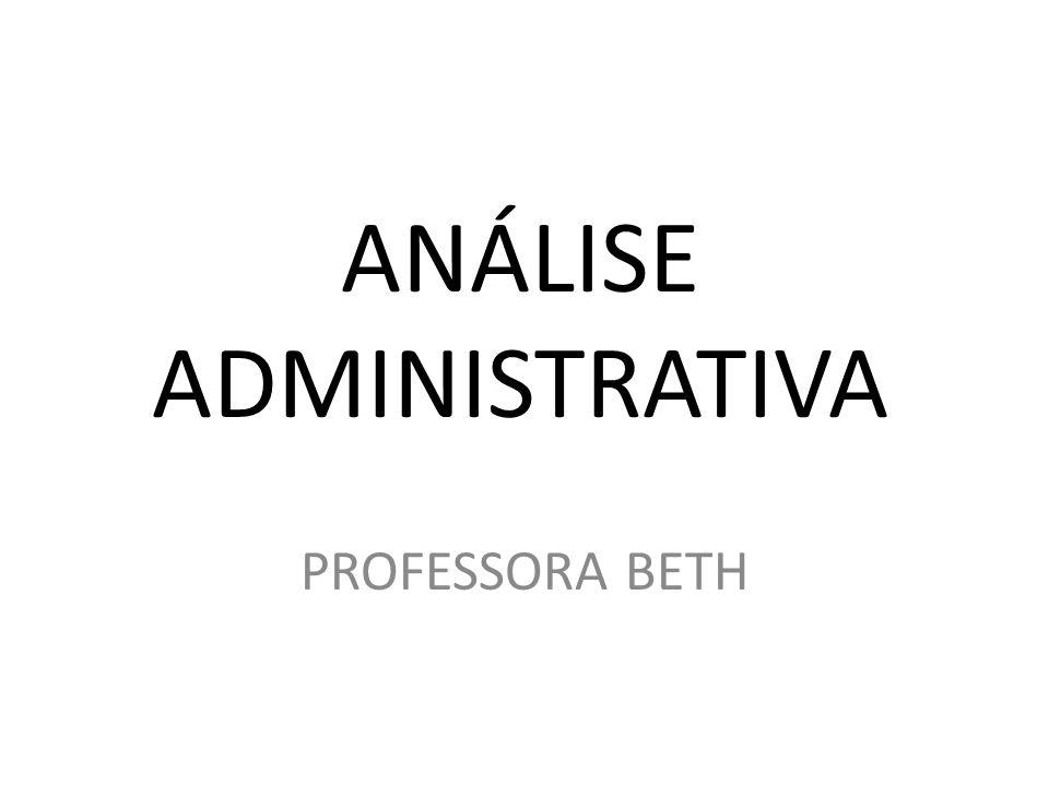 ANÁLISE ADMINISTRATIVA PROFESSORA BETH