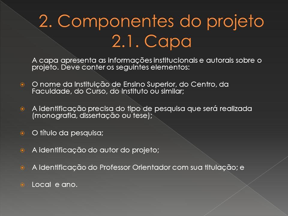 A capa apresenta as informações institucionais e autorais sobre o projeto. Deve conter os seguintes elementos: O nome da Instituição de Ensino Superio