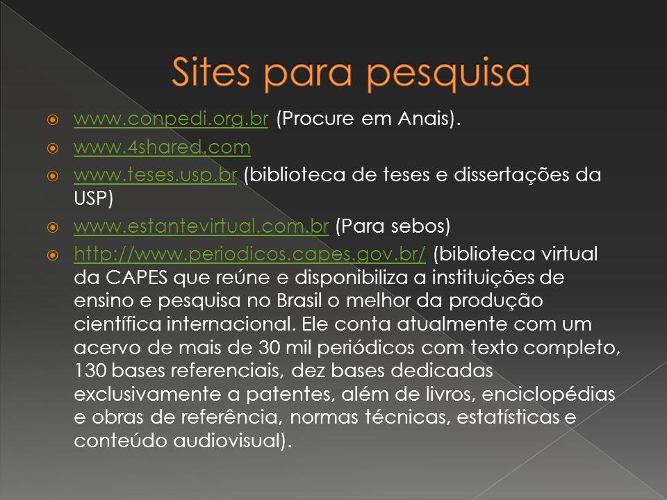 www.conpedi.org.br (Procure em Anais). www.conpedi.org.br www.4shared.com www.teses.usp.br (biblioteca de teses e dissertações da USP) www.teses.usp.b