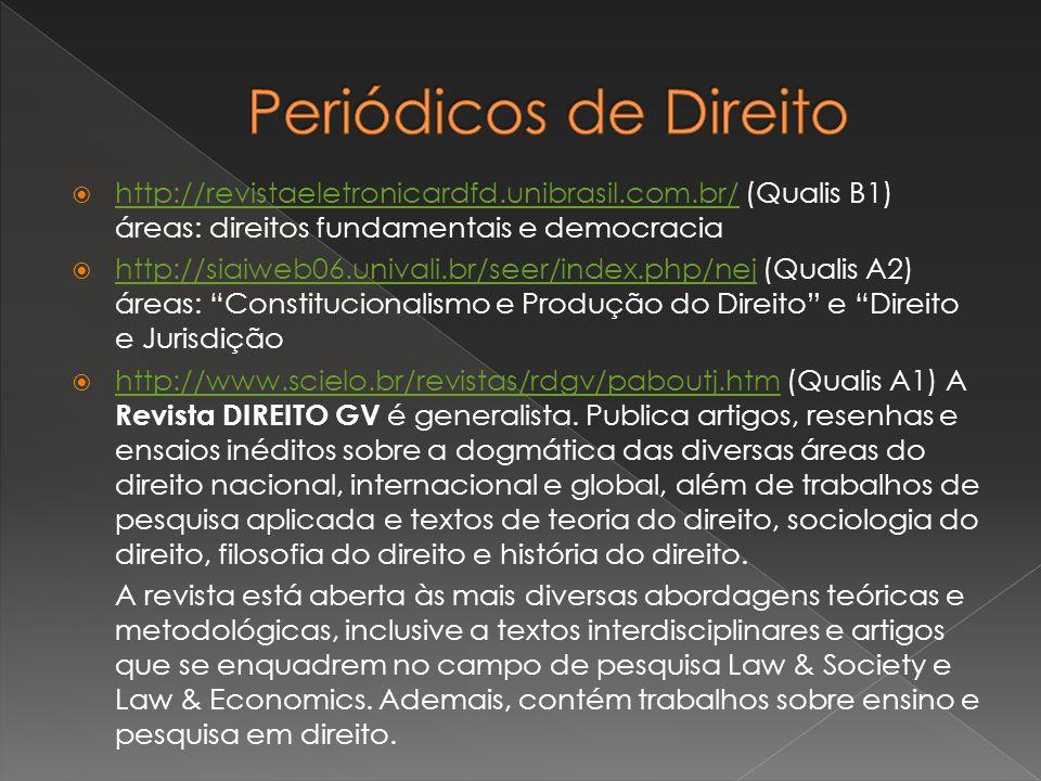 http://revistaeletronicardfd.unibrasil.com.br/ (Qualis B1) áreas: direitos fundamentais e democracia http://revistaeletronicardfd.unibrasil.com.br/ ht