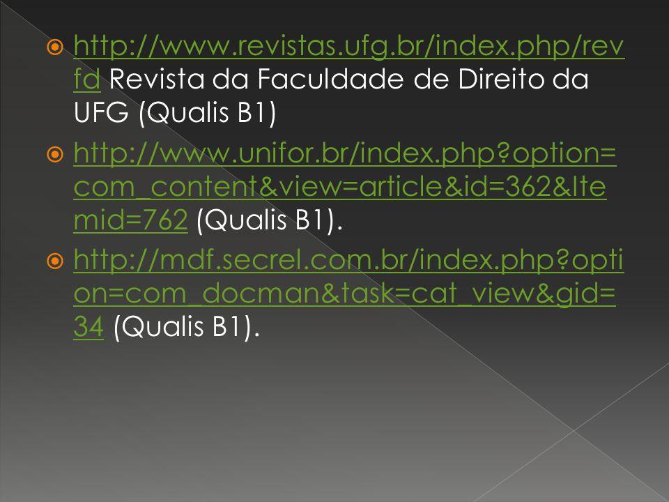 http://www.revistas.ufg.br/index.php/rev fd Revista da Faculdade de Direito da UFG (Qualis B1) http://www.revistas.ufg.br/index.php/rev fd http://www.