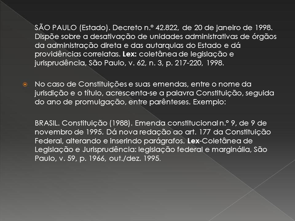 SÃO PAULO (Estado). Decreto n.° 42.822, de 20 de janeiro de 1998. Dispõe sobre a desativação de unidades administrativas de órgãos da administração di