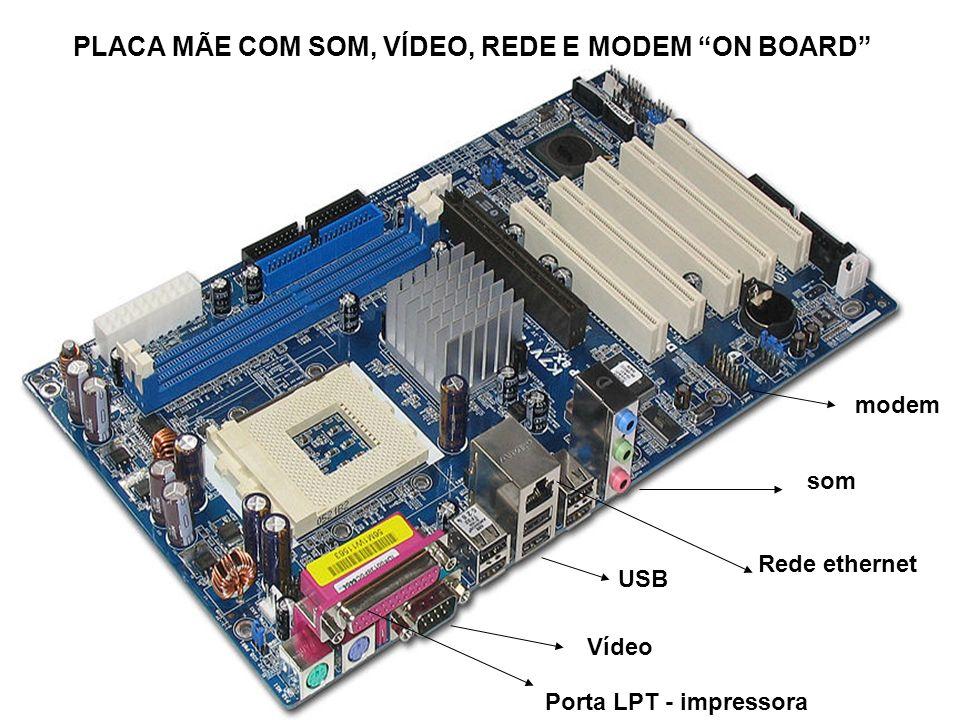 34 PLACA MÃE COM SOM, VÍDEO, REDE E MODEM ON BOARD som Rede ethernet USB Vídeo modem Porta LPT - impressora