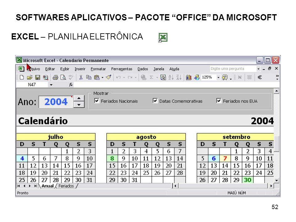 52 SOFTWARES APLICATIVOS – PACOTE OFFICE DA MICROSOFT EXCEL – PLANILHA ELETRÔNICA