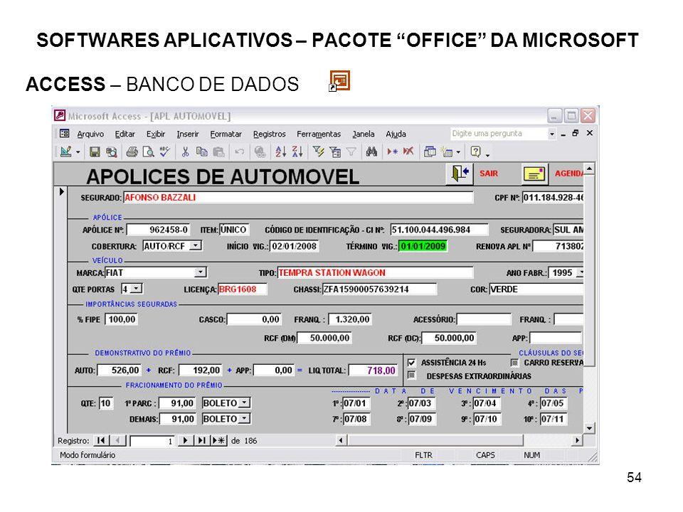 54 SOFTWARES APLICATIVOS – PACOTE OFFICE DA MICROSOFT ACCESS – BANCO DE DADOS