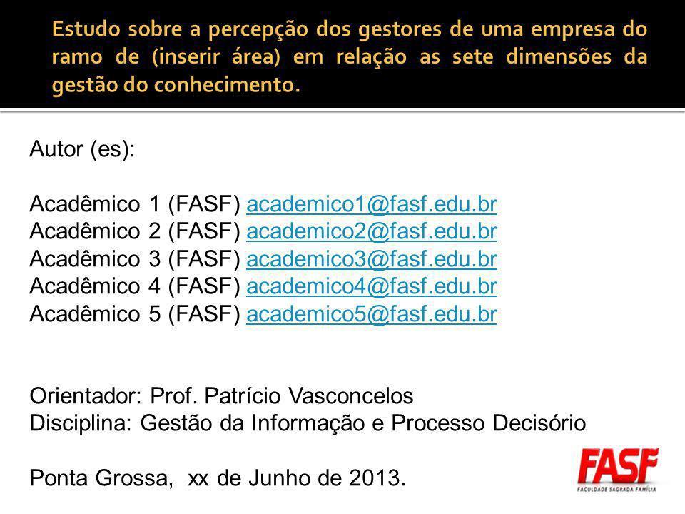 Autor (es): Acadêmico 1 (FASF) academico1@fasf.edu.bracademico1@fasf.edu.br Acadêmico 2 (FASF) academico2@fasf.edu.bracademico2@fasf.edu.br Acadêmico 3 (FASF) academico3@fasf.edu.bracademico3@fasf.edu.br Acadêmico 4 (FASF) academico4@fasf.edu.bracademico4@fasf.edu.br Acadêmico 5 (FASF) academico5@fasf.edu.bracademico5@fasf.edu.br Orientador: Prof.