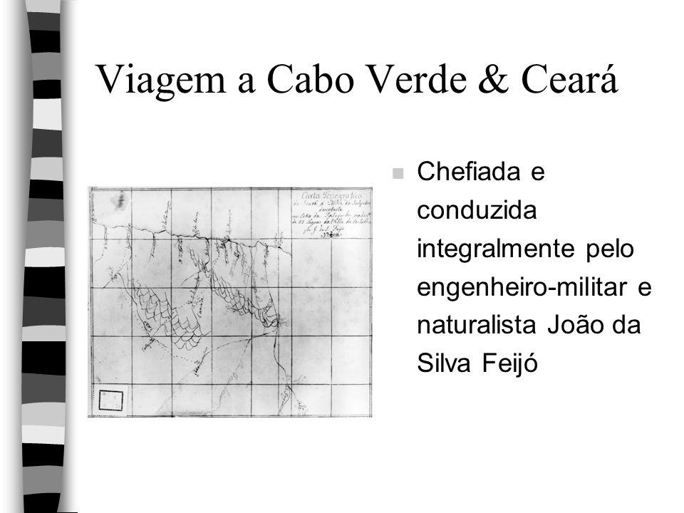 Viagem a Cabo Verde & Ceará n Chefiada e conduzida integralmente pelo engenheiro-militar e naturalista João da Silva Feijó