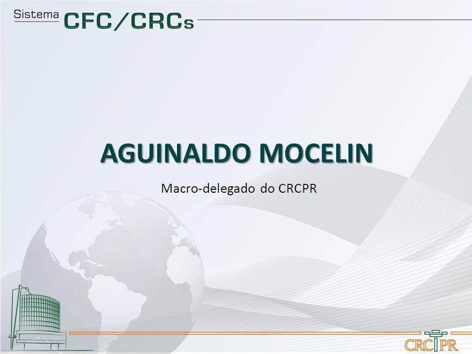AGUINALDO MOCELIN Macro-delegado do CRCPR