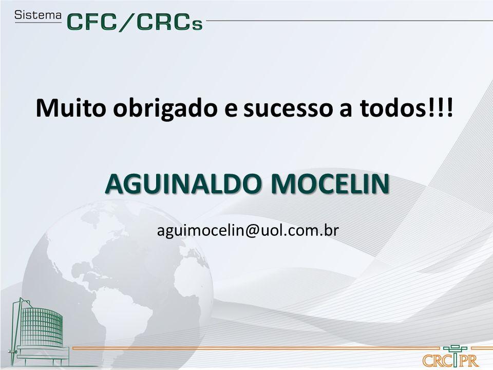 Muito obrigado e sucesso a todos!!! aguimocelin@uol.com.br AGUINALDO MOCELIN