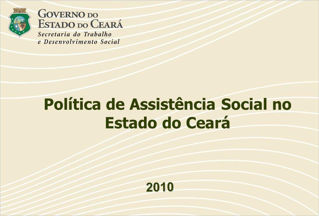 2010 Política de Assistência Social no Estado do Ceará