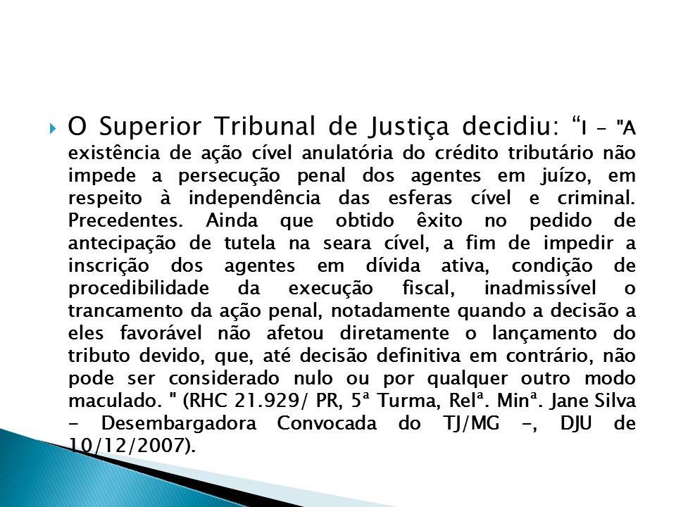 O Superior Tribunal de Justiça decidiu: I -