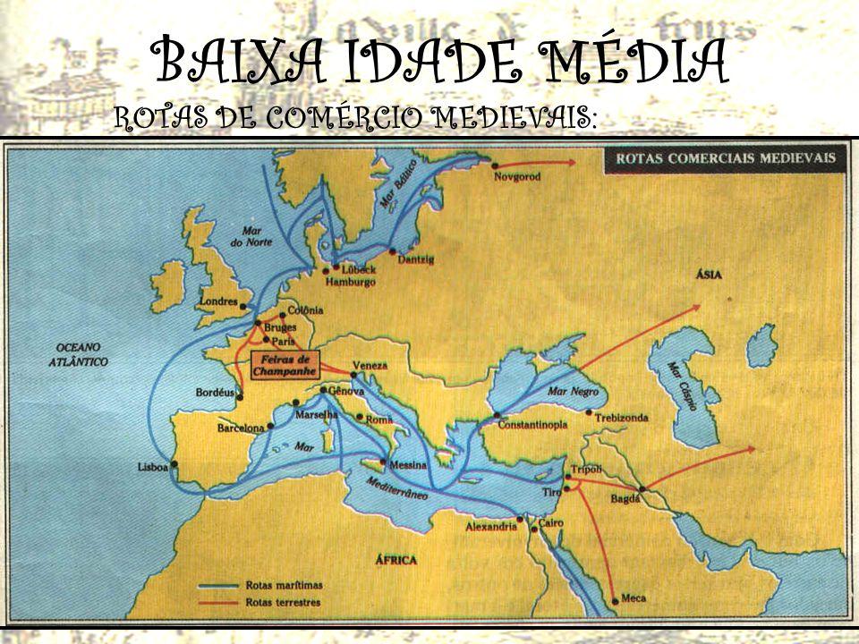 BAIXA IDADE MEDIA R E N A S C I M E N T O D A S C I D A D E S XI e XII - Retomada do comércio impulsiona o renascimento urbano.