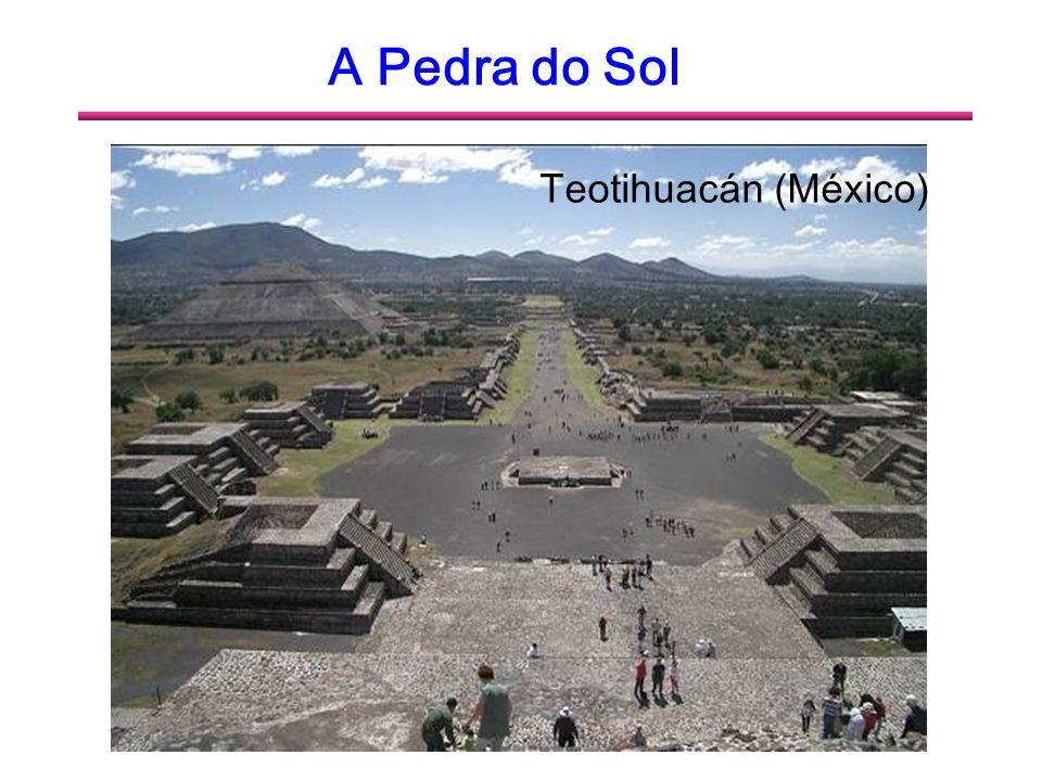 A Pedra do Sol A Pedra do Sol ou Calendário asteca É um relevo escultórico de aproximada- mente 358 cm de diâmetro e espessura de 15 cm.