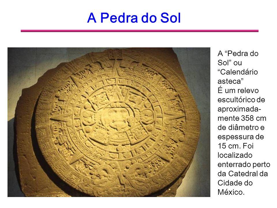 A Pedra do Sol Os símbolos centrais da Pedra do Sol representam uma antiga lenda.
