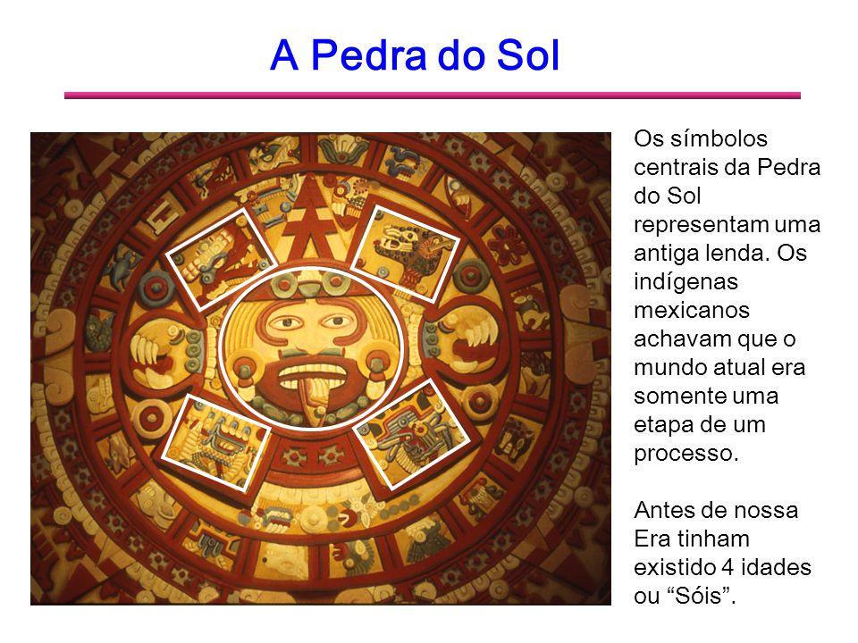 A Pedra do Sol O primeiro Sol, ou idade da água acabou quando as águas arrasaram toda a civilização existente.