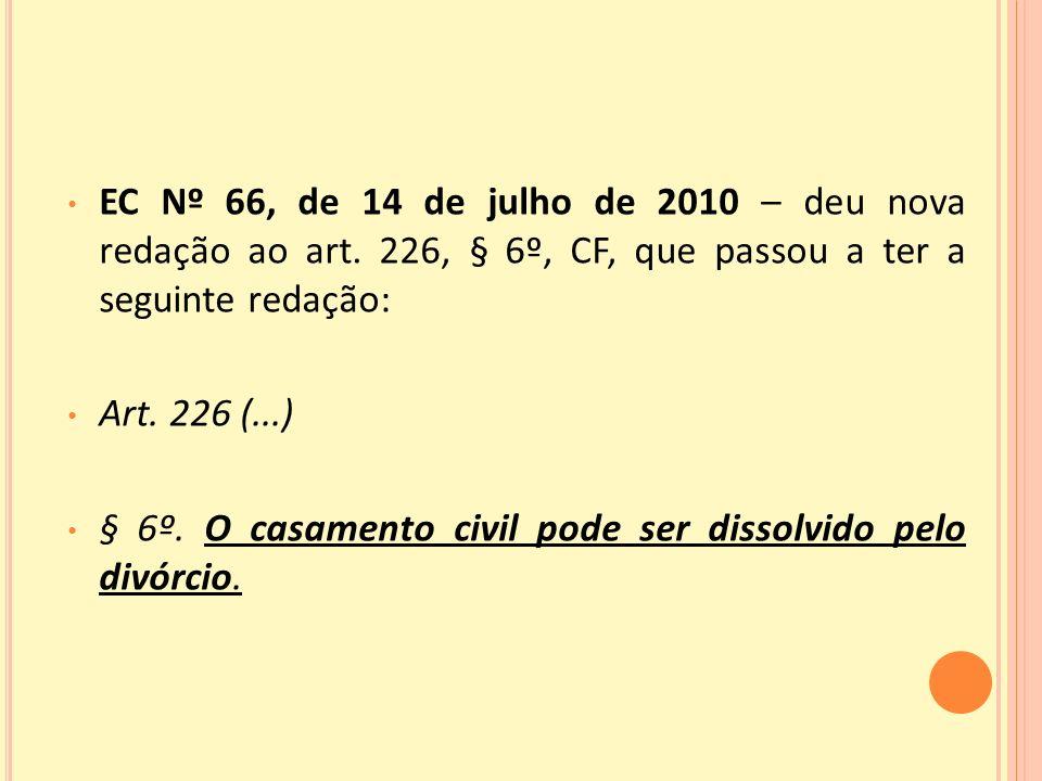 EC Nº 66, de 14 de julho de 2010 – deu nova redação ao art.