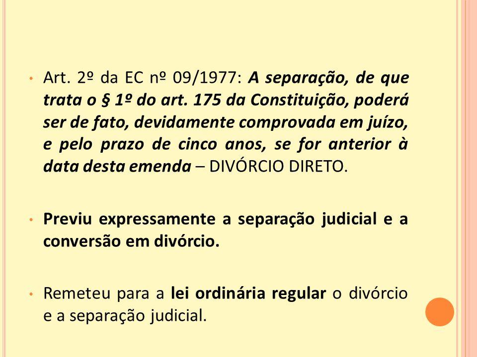 Art.2º da EC nº 09/1977: A separação, de que trata o § 1º do art.