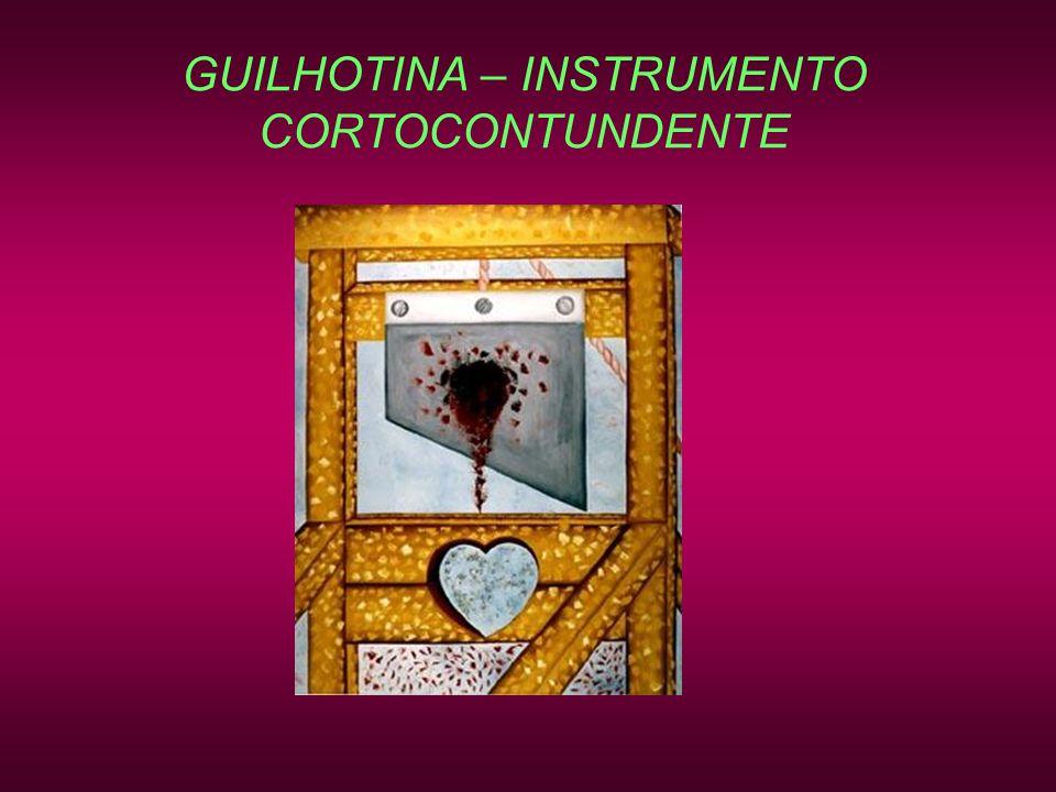 GUILHOTINA – INSTRUMENTO CORTOCONTUNDENTE