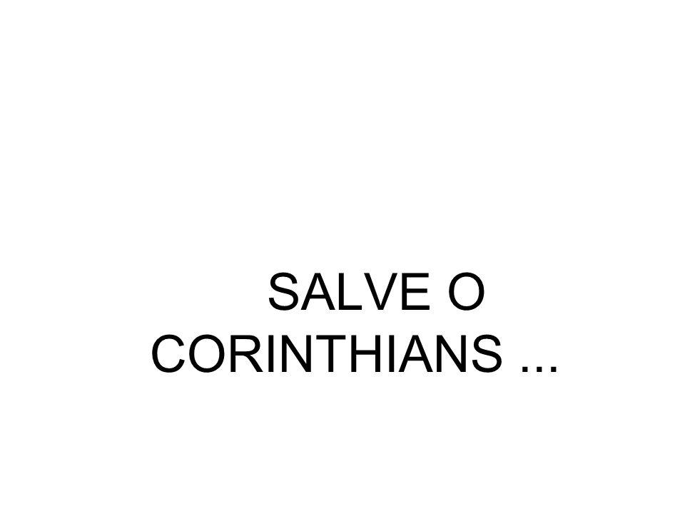 SALVE O CORINTHIANS...