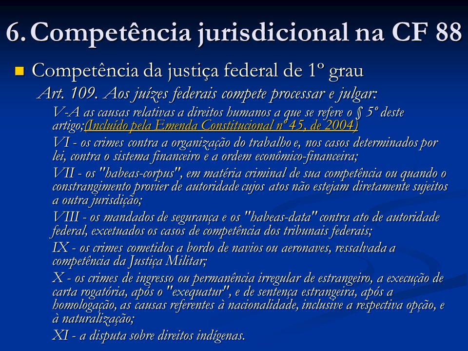 Competência da justiça federal de 1º grau Competência da justiça federal de 1º grau Art.