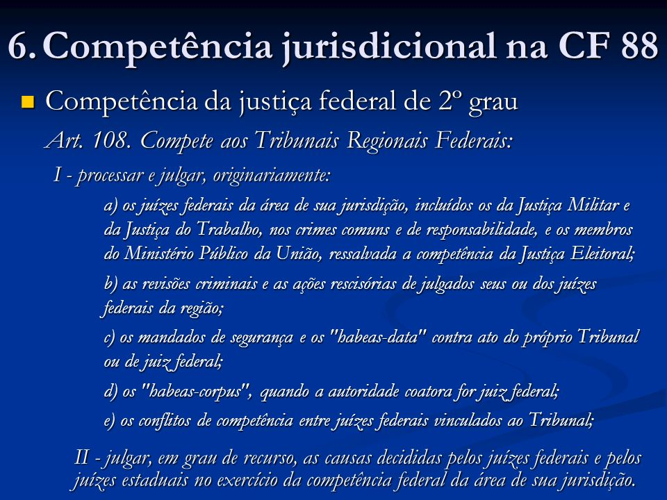 Competência da justiça federal de 2º grau Competência da justiça federal de 2º grau Art.