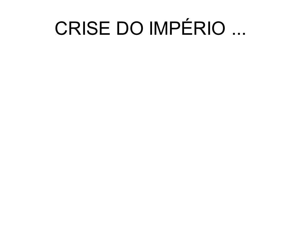 CRISE DO IMPÉRIO...