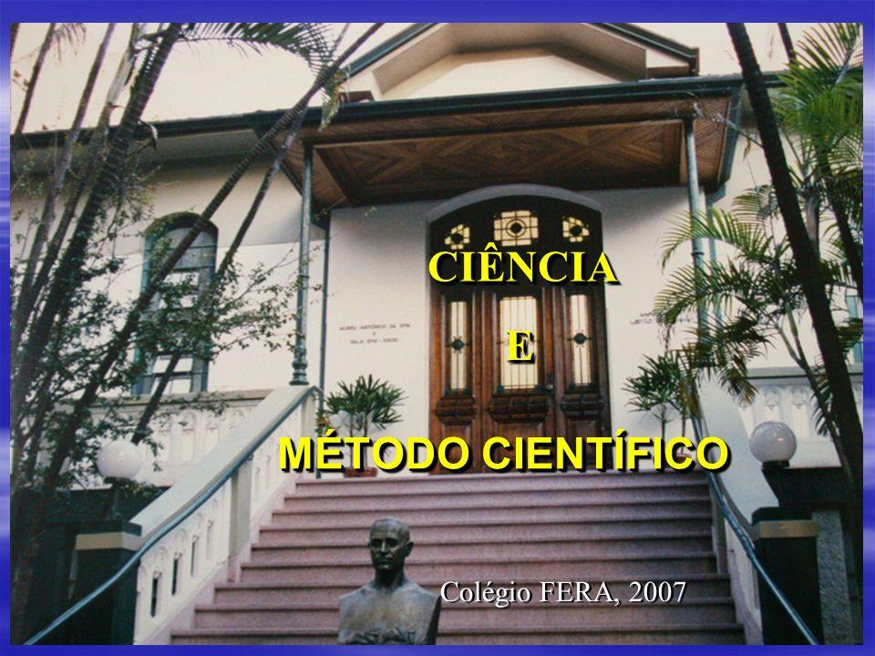 MÉTODO CIENTÍFICO CIÊNCIACIÊNCIA EE Colégio FERA, 2007