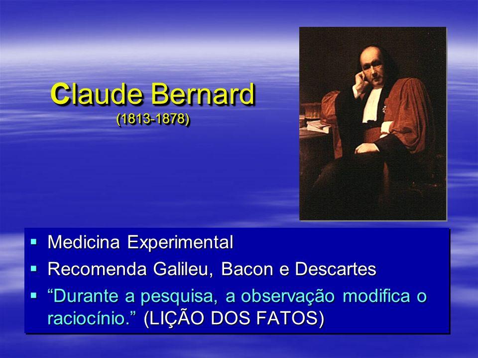 Medicina Experimental Medicina Experimental Recomenda Galileu, Bacon e Descartes Recomenda Galileu, Bacon e Descartes Durante a pesquisa, a observação